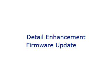 Detail Enhancement Firmware Update