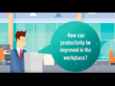 How can productivity be improved in the workplace